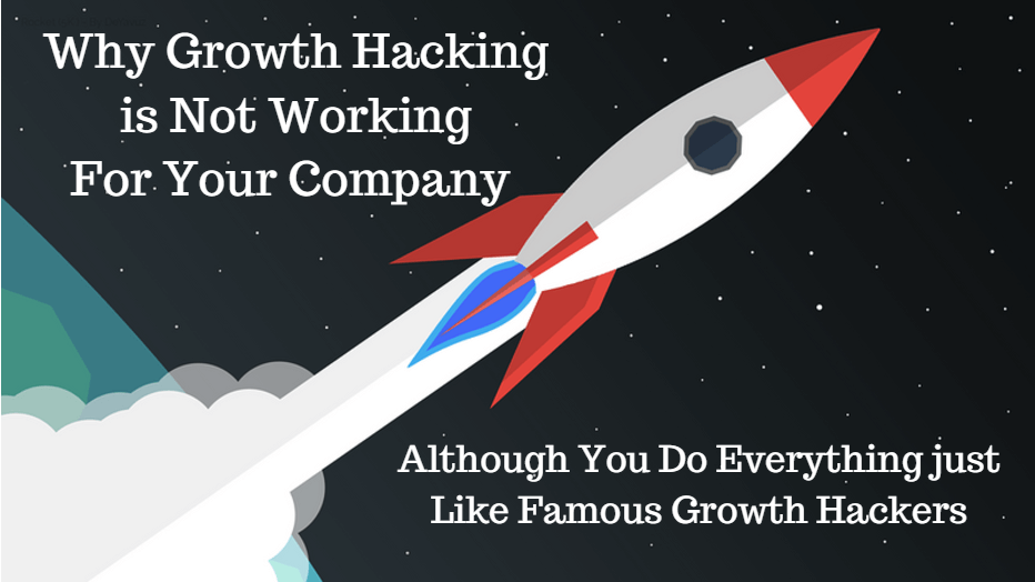 why growth hacking is not working